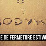 Dates de fermeture estivale